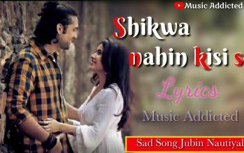 Shikwa Nahin Kisi Se Lyrics